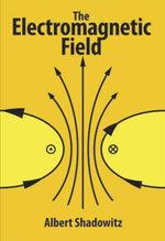 The Electromagnetic Field - Albert Shadowitz