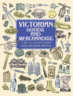 Victorian Goods and Merchandise : 2,300 Illustrations