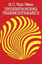 Understanding Thermodynamics - H. C. Van Ness