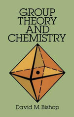 Group Theory and Chemistry - David M. Bishop