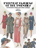 Everyday Fashions of the Twenties : As Pictured in Sears and Other Catalogs