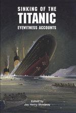 Sinking of the Titanic : Eyewitness Accounts