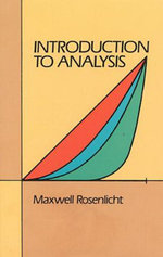 Introduction to Analysis - Maxwell Rosenlicht
