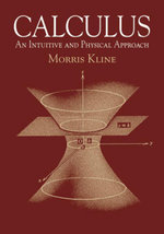 Calculus : An Intuitive and Physical Approach (Second Edition) - Morris Kline