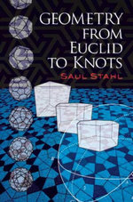 Geometry from Euclid to Knots - Saul Stahl