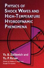 Physics of Shock Waves and High-Temperature Hydrodynamic Phenomena - Ya. B. Zel'dovich