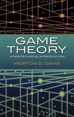 Game Theory : A Nontechnical Introduction - Morton D. Davis