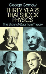 Thirty Years that Shook Physics : The Story of Quantum Theory - George Gamow