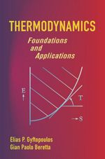 Thermodynamics : Foundations and Applications - Elias P. Gyftopoulos