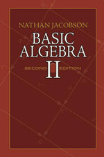 Basic Algebra II : Second Edition - Nathan Jacobson