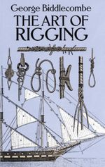 The Art of Rigging - George Biddlecombe