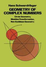 Geometry of Complex Numbers - Hans Schwerdtfeger