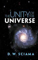 The Unity of the Universe - D. W. Sciama