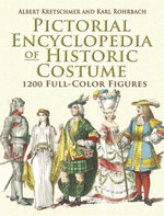 Pictorial Encyclopedia of Historic Costume : 1200 Full-Color Figures