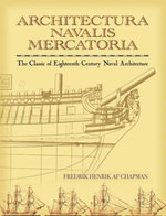 Architectura Navalis Mercatoria : The Classic of Eighteenth-Century Naval Architecture - Fredrik Henrik af Chapman