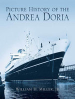 Picture History of the Andrea Doria - William H., Jr. Miller