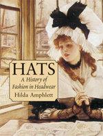Hats : A History of Fashion in Headwear - Hilda Amphlett