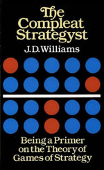 The Compleat Strategyst : Being a Primer on the Theory of Games of Strategy - J. D. Williams