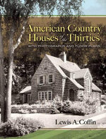 American Country Houses of the Thirties : With Photographs and Floor Plans - Lewis A. Coffin