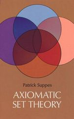 Axiomatic Set Theory - Patrick Suppes