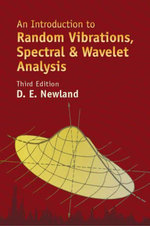 An Introduction to Random Vibrations, Spectral & Wavelet Analysis : Third Edition - D. E. Newland