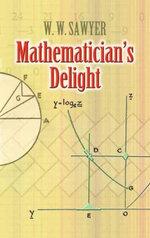 Mathematician's Delight - W. W. Sawyer