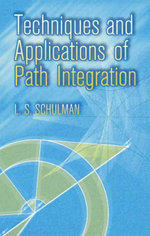 Techniques and Applications of Path Integration - L. S. Schulman