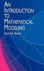An Introduction to Mathematical Modeling - Edward A. Bender