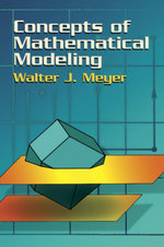 Concepts of Mathematical Modeling - Walter J. Meyer
