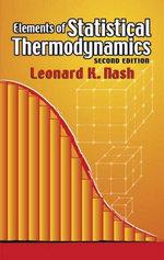 Elements of Statistical Thermodynamics : Second Edition - Leonard K. Nash