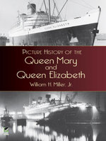 Picture History of the Queen Mary and Queen Elizabeth - William H., Jr. Miller