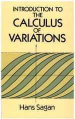 Introduction to the Calculus of Variations - Hans Sagan
