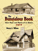 The Bungalow Book : Floor Plans and Photos of 112 Houses, 1910 - Henry L. Wilson