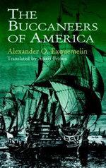 The Buccaneers of America - Alexander O. Exquemelin