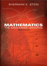 Mathematics : The Man-Made Universe - Sherman K. Stein