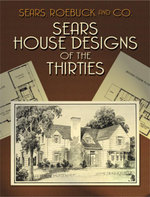Sears House Designs of the Thirties - Roebuck and Co. Sears