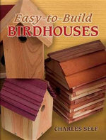 Easy-to-Build Birdhouses - Charles Self