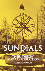 Sundials : Their Theory and Construction - Albert Waugh
