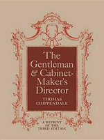 The Gentleman and Cabinet-Maker's Director - Thomas Chippendale