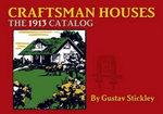 Craftsman Houses : The 1913 Catalog - Gustav Stickley