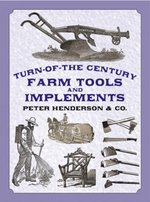 Turn-of-the-Century Farm Tools and Implements - Henderson & Co.