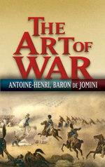 The Art of War - Antoine-Henri Jomini