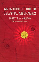 An Introduction to Celestial Mechanics - Forest Ray Moulton