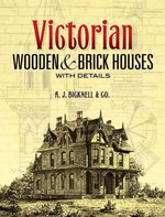 Victorian Wooden and Brick Houses with Details - A. J. Bicknell & Co.