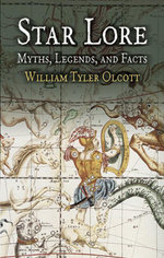 Star Lore : Myths, Legends, and Facts - William Tyler Olcott