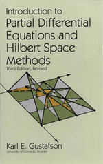 Introduction to Partial Differential Equations and Hilbert Space Methods - Karl E. Gustafson