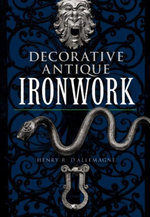 Decorative Antique Ironwork - Henry R. d'Allemagne