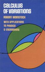 Calculus of Variations - Robert Weinstock
