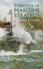 Principles of Maritime Strategy - Julian S. Corbett