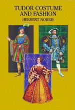 Tudor Costume and Fashion - Herbert Norris